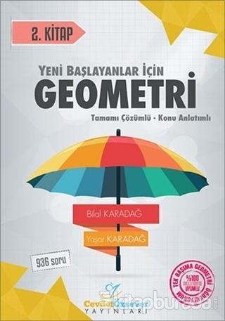 Yeni Başlayanlar İçin Geometri Tamamı Çözümlü Konu Anlatımlı 2. Kitap
