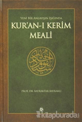 Yeni Bir Anlayışın Işığında Kur'an-ı Kerim Meali (Ciltli)