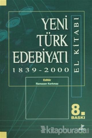 Yeni Türk Edebiyatı 1839 - 2000 (El Kitabı)