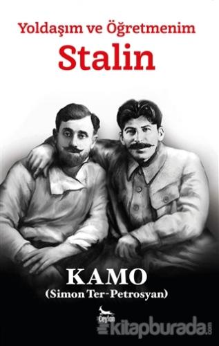 Yoldaşım ve Öğretmenim Stalin Kamo (Simon Ter-Petrosyan)