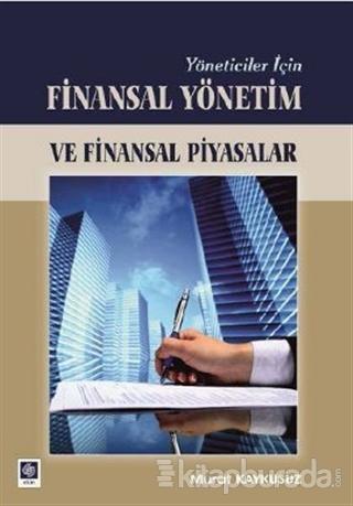 Yöneticiler İçin Finasal Yönetim ve Finansal Piyasalar