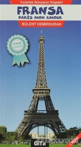 Yuvarlak Dünyanın Köşeleri Fransa, Paris, Mon Amour