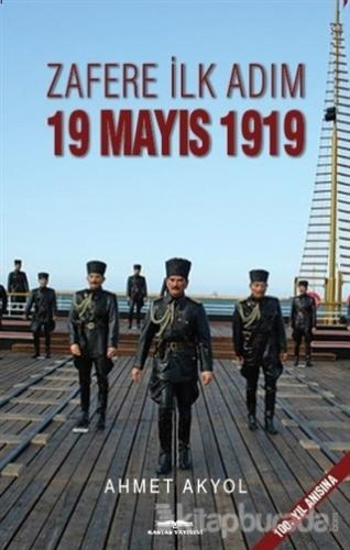 Zafere İlk Adım 19 Mayıs 1919