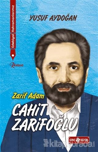 Zarif Adam Cahit Zarifoğlu - Edebiyat Kahramanlarımız 2