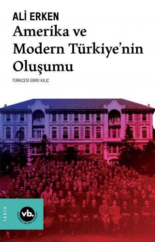 Amerika ve Modern Türkiye'nin Oluşumu
