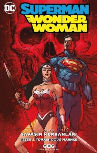 Superman-Wonder Woman Cilt 3: Savaşın Kurbanları