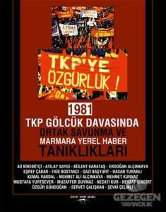 1981 TKP Gölcük Davasında Ortak Savunma ve Marmara Yerel Haber Tanıklıkları