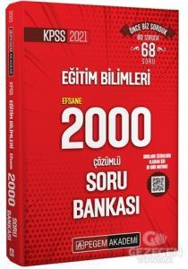 Pegem 2021 KPSS Eğitim Bilimleri EFSANE 2000 Soru Bankası Çözümlü Pegem Akademi Yayınları