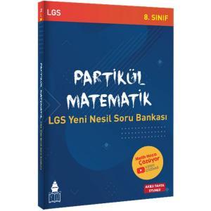 LGS Yeni Nesil Soru Bankası   Partikül Matematik