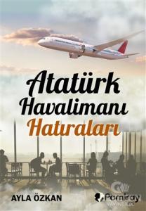 Atatürk Havalimanı Hatıraları