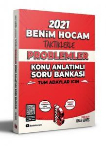 Benim Hocam 2021 Tüm Adaylar Taktiklerle Problemler Konu Anlatımlı Soru Bankası - İlyas Güneş Benim Hocam Yayınları