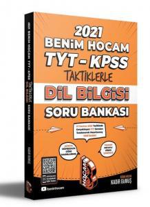Benim Hocam 2021 YKS TYT KPSS Taktiklerle Dil Bilgisi Soru Bankası Çözümlü - Kadir Gümüş Benim Hocam Yayınları