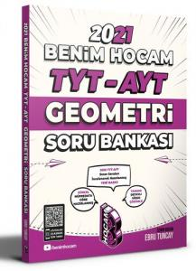 Benim Hocam 2021 YKS TYT AYT Geometri Soru Bankası - Ebru Tuncay Benim Hocam Yayınları