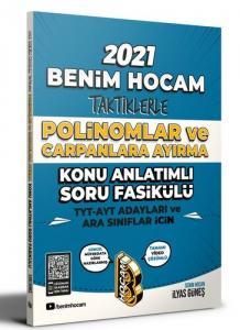 Benim Hocam 2021 YKS TYT AYT Taktiklerle Polinomlar ve Çarpanlara Ayırma Konu Anlatımlı Soru Fasikülü - İlyas Güneş Benim Hocam Yayınları