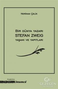 Bir Dünya Yazarı Stefan Zweig Yaşamı ve Yapıtları