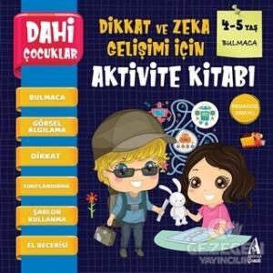 Bulmaca - Dahi Çocuklar Dikkat ve Zeka Gelişimi İçin Aktivite Kitabı (4-5 Yaş)
