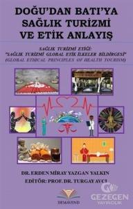 Doğu'dan Batı'ya Sağlık Turizmi ve Etik Anlayış