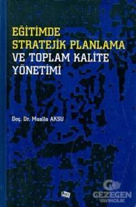 Eğitimde Stratejik Planlama ve Toplam Kalite Yönetimi