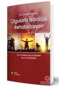 En Güncel Bilgilerle Olgularla Nörolojik Rehabilitasyon
