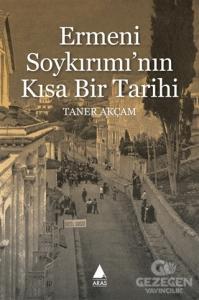 Ermeni Soykırımı'nın Kısa Bir Tarihi