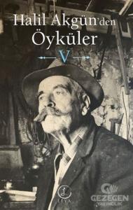 Halil Akgün'den Öyküler - 5