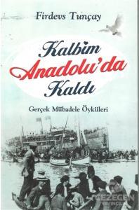 Kalbim Anadolu'da Kaldı