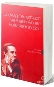 Ludwing Feuerbach ve Klasik Alman Felsefesinin Sonu