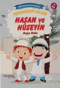 Peygamberin Gülleri Hasan ve Hüseyin -  Sevgili Peygamberimizin Çocuk Arkadaşları