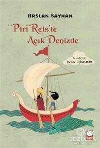 Piri Reis'le Açık Denizde