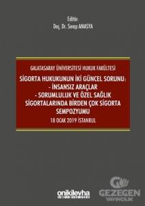 Sigorta Hukukunun İki Güncel Sorunu: İnsansız Araçlar - Sorumluluk ve Sağlık Sigortalarında Birden Çok Sigorta Sempozyumu 18 Ocak 2019 İstanbul