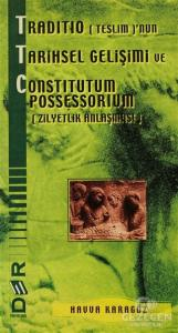 Traditio (Teslim)'nun Tarihsel Gelişimi ve Constitutum Possessorium