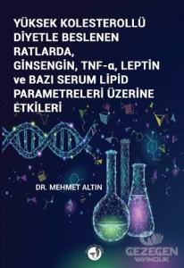 Yüksek Kolesterollü Diyetle Beslenen Ratlarda Ginsengin TNF-a Leptin ve Bazı Serum Lipid Parametreleri Üzerine Etkileri