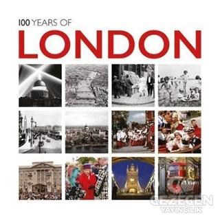 100 Years Of London: Twentieth Century İn Pictures