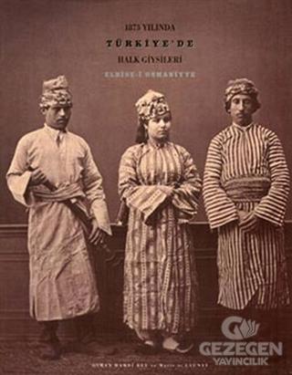 1873 Yılında Türkiye'De Halk Giysileri