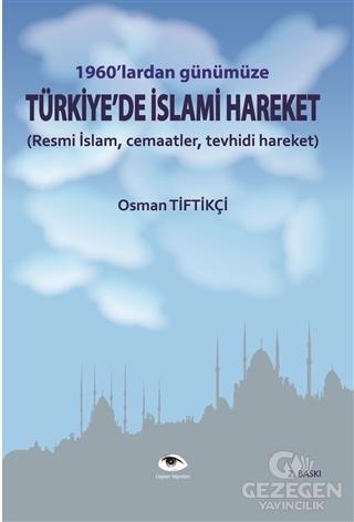 1960'Lardan Günümüze Türkiye'De  İslami Hareket