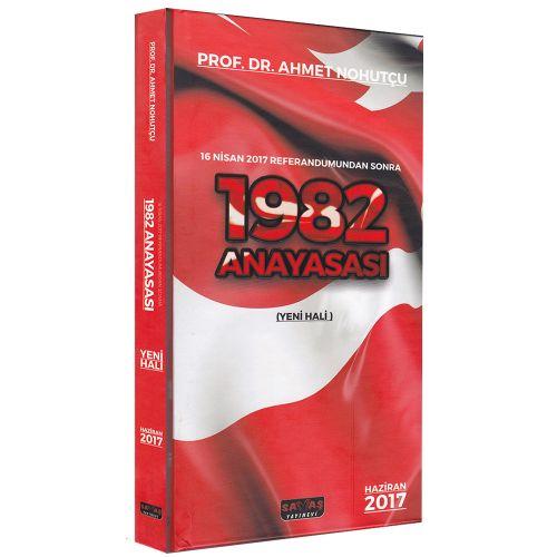 1982 Anayasası 2017 Yeni Hali Ahmet Nohutçu - Dikişli Ciltli Baskı