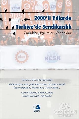 2000'li Yıllarda Türkiye'de Sendikacılık