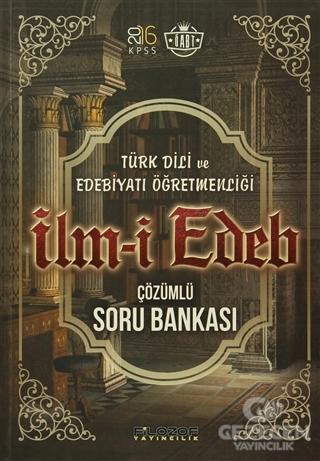 2016 ÖABT Türk Dili ve Edebiyatı Öğretmenliği İlmi Edeb Çözümlü Soru Bankası