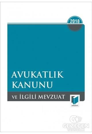 2018 Avukatlık Kanunu ve İlgili Mevzuat