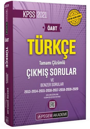 2021 KPSS ÖABT Türkçe Tamamı Çözümlü Çıkmış Sorular ve Benzer Sorular  Pegem Akademi Yayıncılık