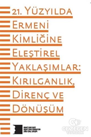 21. Yüzyılda Ermeni Kimliğine Eleştirel Yaklaşımlar: Kırılganlık Direnç ve Dönüşüm