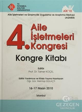 4. Aile İşletmeleri Kongresi : Kongre Kitabı (Kongre Kitabı 16-17 Nisan 2010)