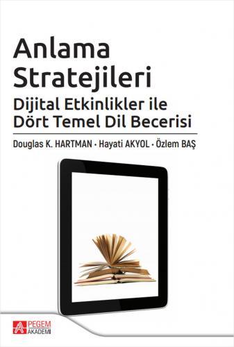 Anlama Stratejileri: Dijital Etkinlikler ile Dört Temel Dil Becerisi   Pegem Akademi Yayıncılık