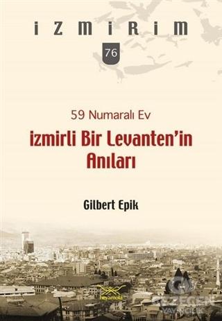 59 Numaralı Ev - İzmirli Bir Levanten'in Anıları