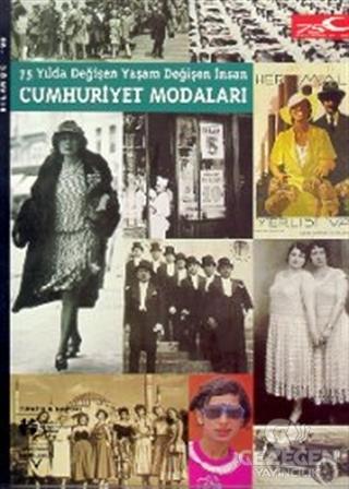 75 Yılda Değişen Yaşam Değişen İnsan Cumhuriyet Modaları