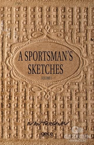 A Sportsman's Sketches Volume 1