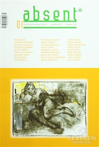 Absent/ Üç Aylık Kültür Ve Sanat Dergisi Sayı:1 /Sonbahar 2015