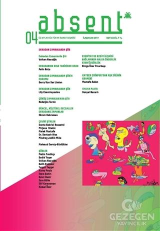 Absent / Üç Aylık Kültür Ve Sanat Dergisi Sayı: 4 / İlkbahar 2017