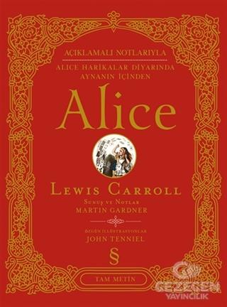 Açıklamalı Notlarıyla Alice Harikalar Diyarında Aynanın İçinden Alice (Tam Metin)