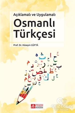 Açıklamalı ve Uygulamalı Osmanlı Türkçesi  Pegem Akademi Yayıncılık